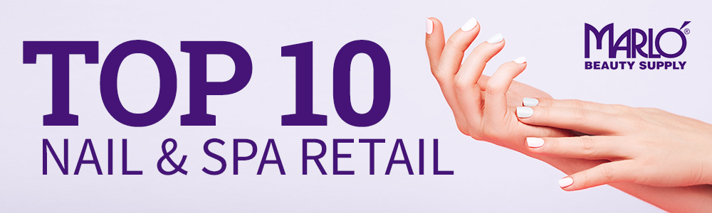 Top 10 Nail & Spa Salon Retail